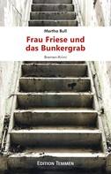 Martha Bull: Frau Friese und das Bunkergrab ★★★★