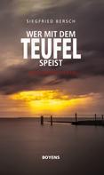 Siegfried Bersch: Wer mit dem Teufel speist ★★★
