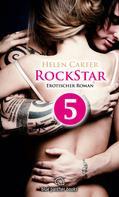 Helen Carter: Rockstar | Band 1 | Teil 5 | Erotischer Roman ★★★