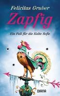 Felicitas Gruber: Zapfig ★★★★