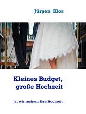 Kleines Budget, große Kochzeit - Ja, wir meinen Ihre Hochzeit