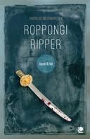 Andreas Neuenkirchen: Roppongi Ripper ★★★★