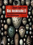 Sérgio Sant'Anna: Das kosmische Ei