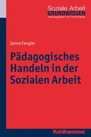 Janne Fengler: Pädagogisches Handeln in der Sozialen Arbeit ★★★★