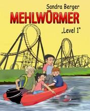 Mehlwürmer - Level 1