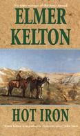 Elmer Kelton: Hot Iron