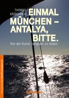 Thomas Käsbohrer: Einmal München - Antalya, bitte ★★★