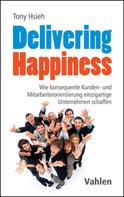 Tony Hsieh: Delivering Happiness ★★★★
