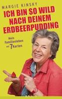 Margie Kinsky: Ich bin so wild nach deinem Erdbeerpudding ★★★★