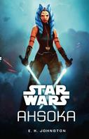 E.K. Johnston: Star Wars: Ahsoka ★★★★★