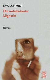 Die untalentierte Lügnerin - Roman