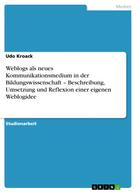 Udo Kroack: Weblogs als neues Kommunikationsmedium in der Bildungswissenschaft – Beschreibung, Umsetzung und Reflexion einer eigenen Weblogidee