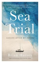 Sea Trial - Sailing After My Father