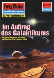 """Perry Rhodan 1589: Im Auftrag des Galaktikums - Perry Rhodan-Zyklus """"Die Linguiden"""""""