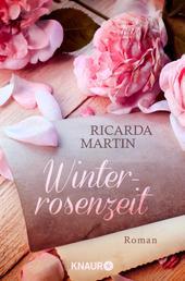 Winterrosenzeit - Roman