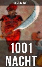 1001 Nacht - Ein Klassiker des Orients (Aladin + Scheherazade + Erste Reise Sindbads + Geschichte Mahmuds + Geschichte der Prinzessin von Deryabar, König Kalad und vieles mehr)