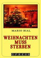 Mario Bial: Weihnachten muss sterben