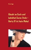 Martina Figge: Glaubt an Euch und behaltet Euren Stolz - Hartz IV ist kein Makel