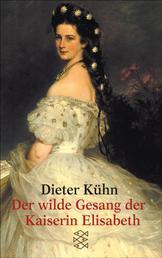 Der wilde Gesang der Kaiserin Elisabeth - Erzählungen
