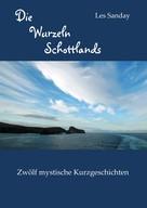 Les Sanday: Die Wurzeln Schottlands