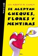 Luis Alberto de Cuenca: Se aceptan cheques, flores y mentiras