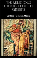 Clifford Herschel Moore: The Religious Thought of the Greeks