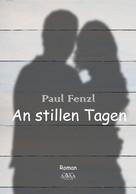 Paul Fenzl: An stillen Tagen ★★★