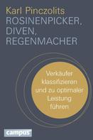 Karl Pinczolits: Rosinenpicker, Diven, Regenmacher