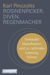 Rosinenpicker, Diven, Regenmacher - Verkäufer klassifizieren und zu optimaler Leistung führen