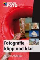 Anselm F. Wunderer: Fotografie - klipp und klar ★★★★★