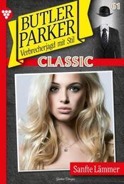 Butler Parker Classic 61 – Kriminalroman - Sanfte Lämmer