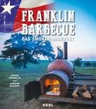 Aaron Franklin: Franklin Barbecue