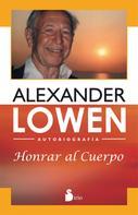 Alexander Lowen: Honrar al cuerpo