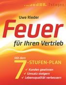 Uwe Rieder: Feuer für Ihren Vertrieb - Special Edition