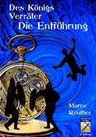 Marco Reuther: Des Königs Verräter