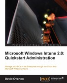 David Overton: Microsoft Windows Intune 2.0: Quickstart Administration