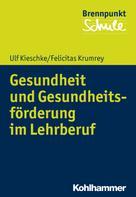 Ulf Kieschke: Gesundheit und Gesundheitsförderung im Lehrberuf