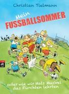 Christian Tielmann: Mein Fußballsommer oder wie wir Mats Muskel das Fürchten lehrten ★★★★★