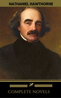 Nathaniel Hawthorne: Nathaniel Hawthorne: The Complete Novels (Manor Books) (The Greatest Writers of All Time)
