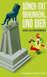Döner mit Braunkohl und Bier - Das Braunschweig-Buch