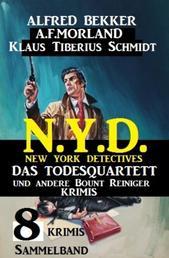 Sammelband 8 Krimis N.Y.D. New York Detectives - Das Todesquartett und andere Bount Reiniger Krimis - Cassiopeiapress Spannung
