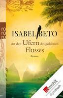 Isabel Beto: An den Ufern des goldenen Flusses ★★★★
