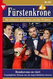 Fürstenkrone 161 – Adelsroman - Rendezvous zu viert