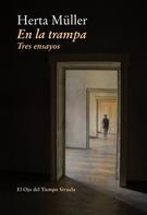 Herta Müller: En la trampa