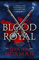 Diana Norman: Blood Royal ★★★★