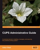 Ankur Shah: CUPS Administrative Guide