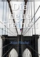 Katja Fläschel: Die neue Freiheit