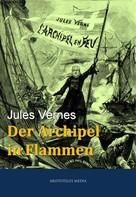 Jules Verne: Der Archipel in Flammen ★★★★★