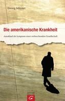 Georg Milzner: Die amerikanische Krankheit