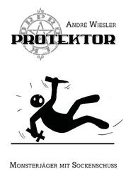 Protektor - Monsterjäger mit Sockenschuss